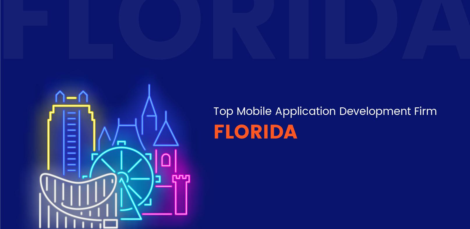TOP MOBILE APPLICATION DEVELOPMENT FIRM IN FLORIDA - WebClues Infotech