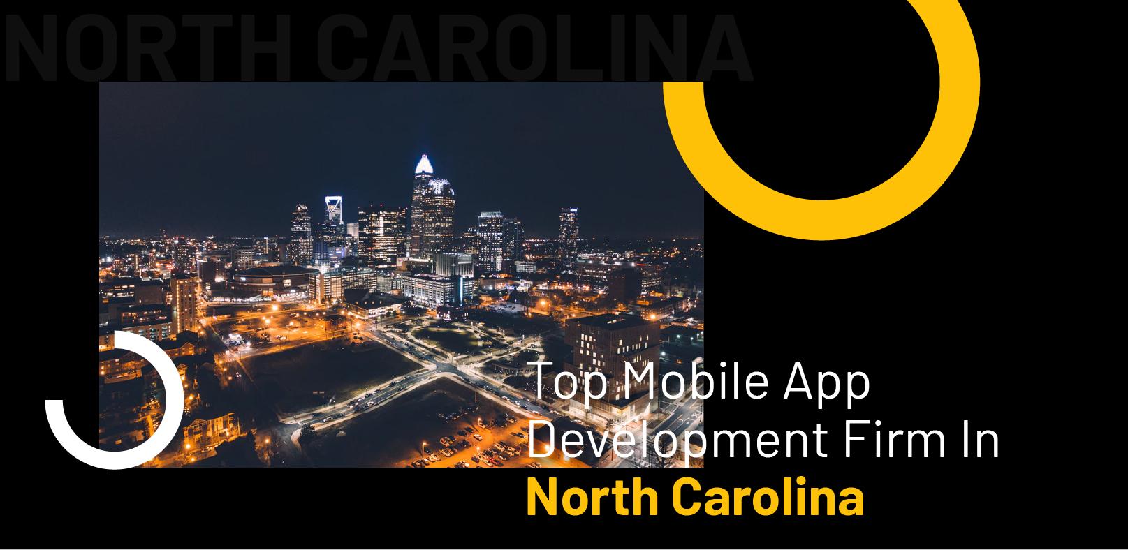 Top Mobile App Development Agency North Carolina - WebClues Infotech