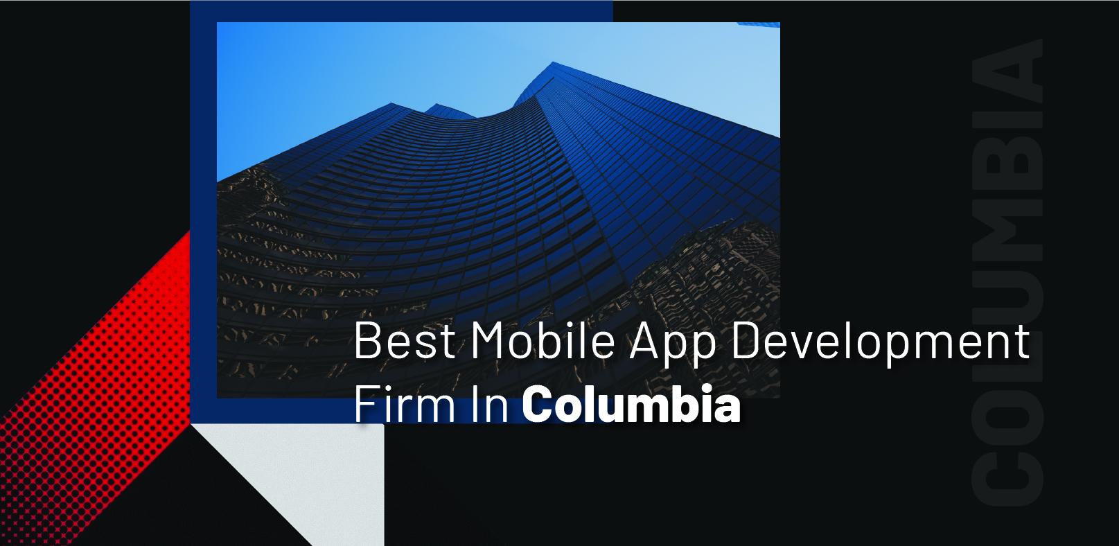 Best Mobile App Development Firm In Columbia - WebClues Infotech