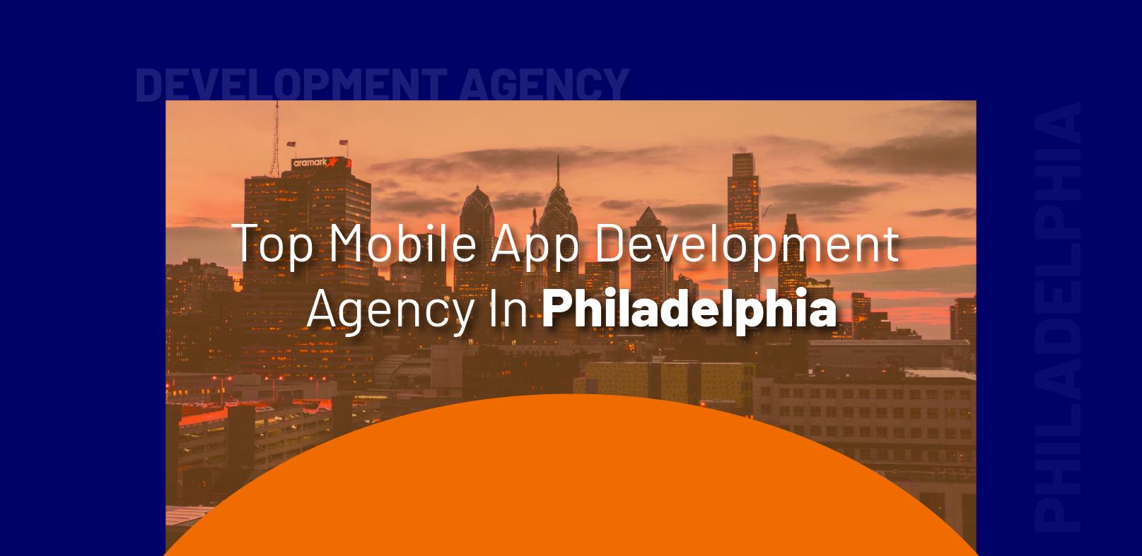 Top Mobile App Development Agency in Philadelphia - WebClues Infotech