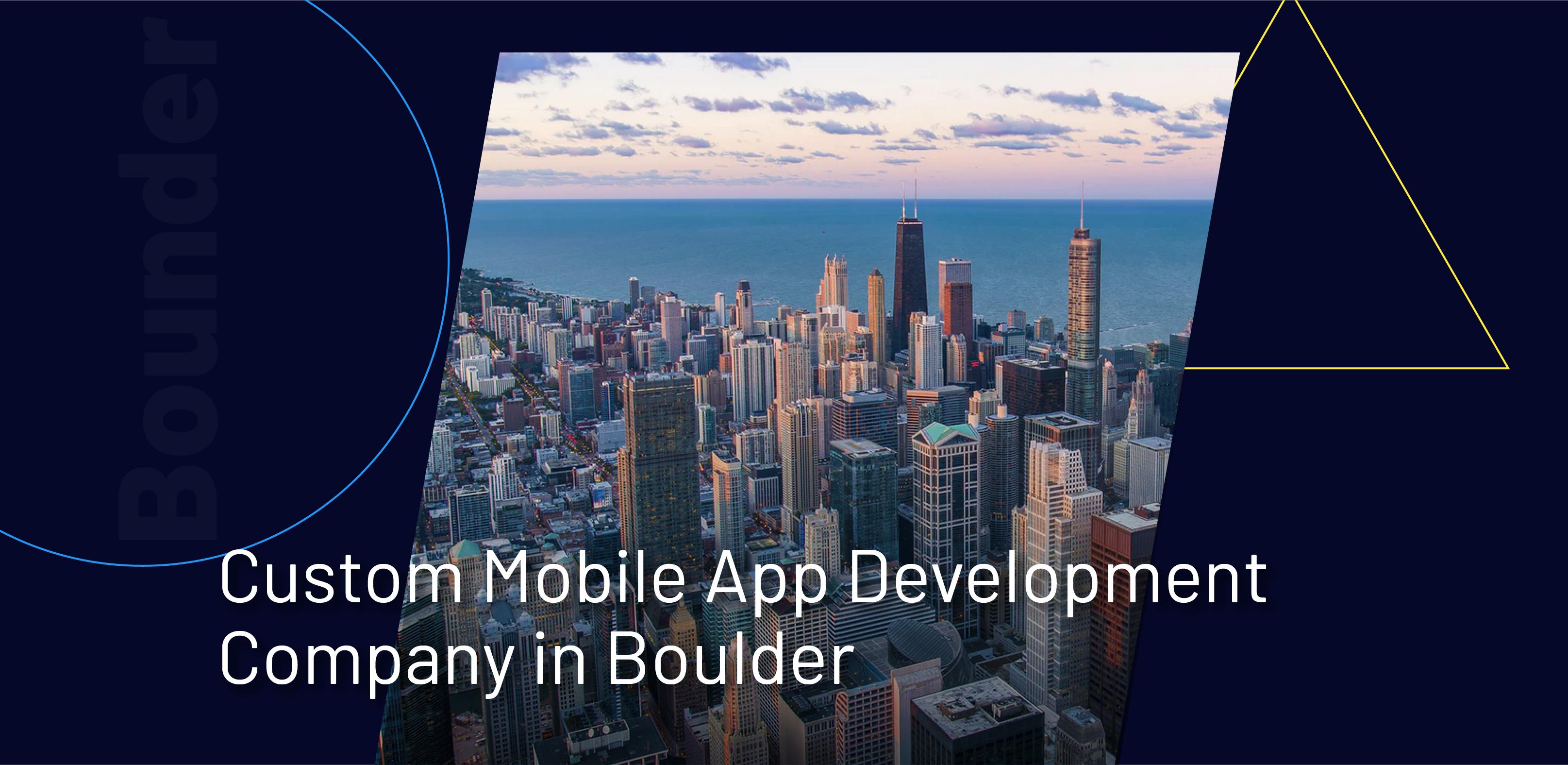 Custom Mobile App Development Company in Boulder - WebClues Infotech