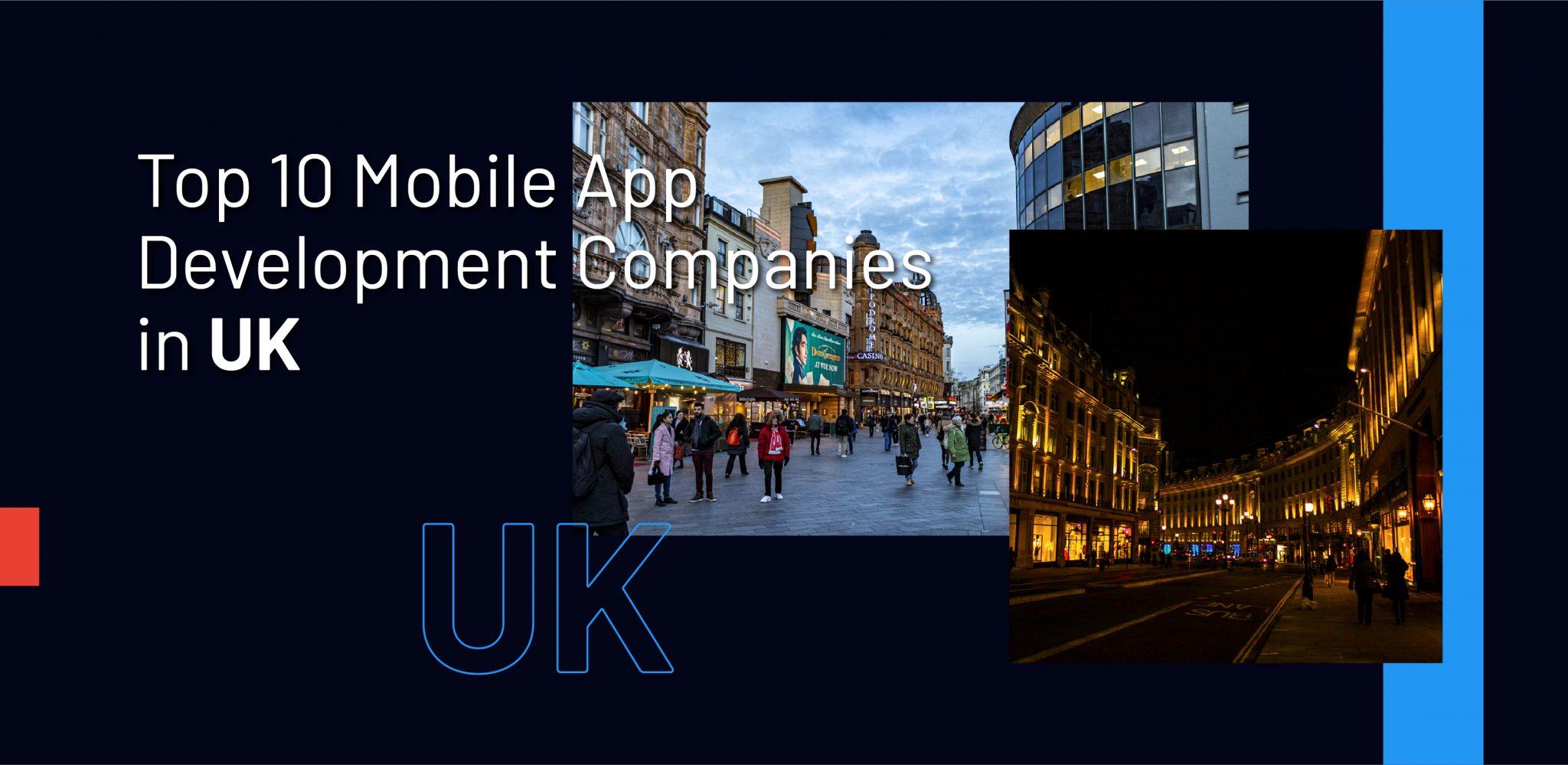 Top 10 Mobile App Development Companies in UK - WebClues Infotech
