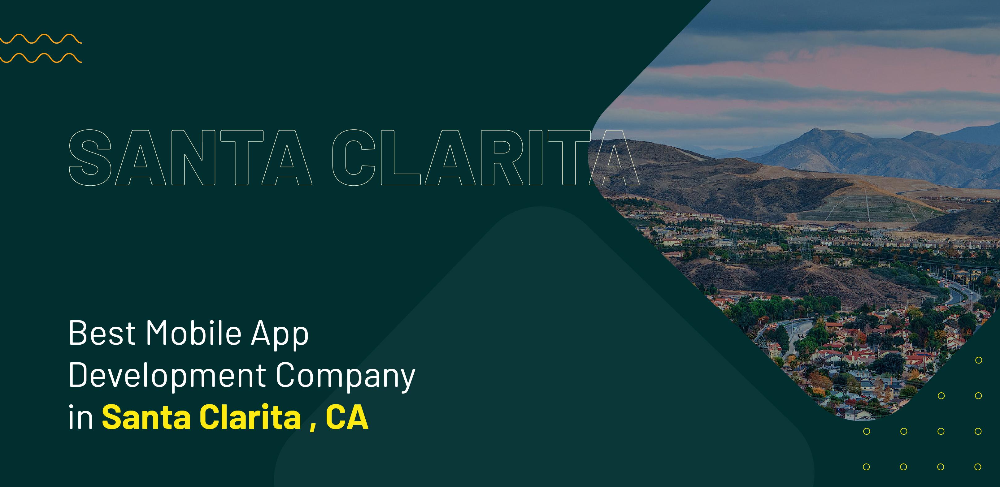 Best Mobile App Development Company in Santa Clarita, CA - WebClues Infotech