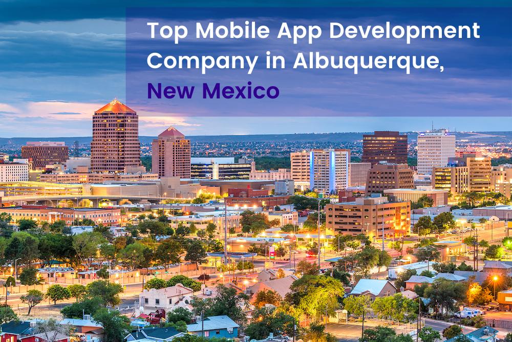 Top Mobile App Development Company in Albuquerque, New Mexico - WebClues Infotech