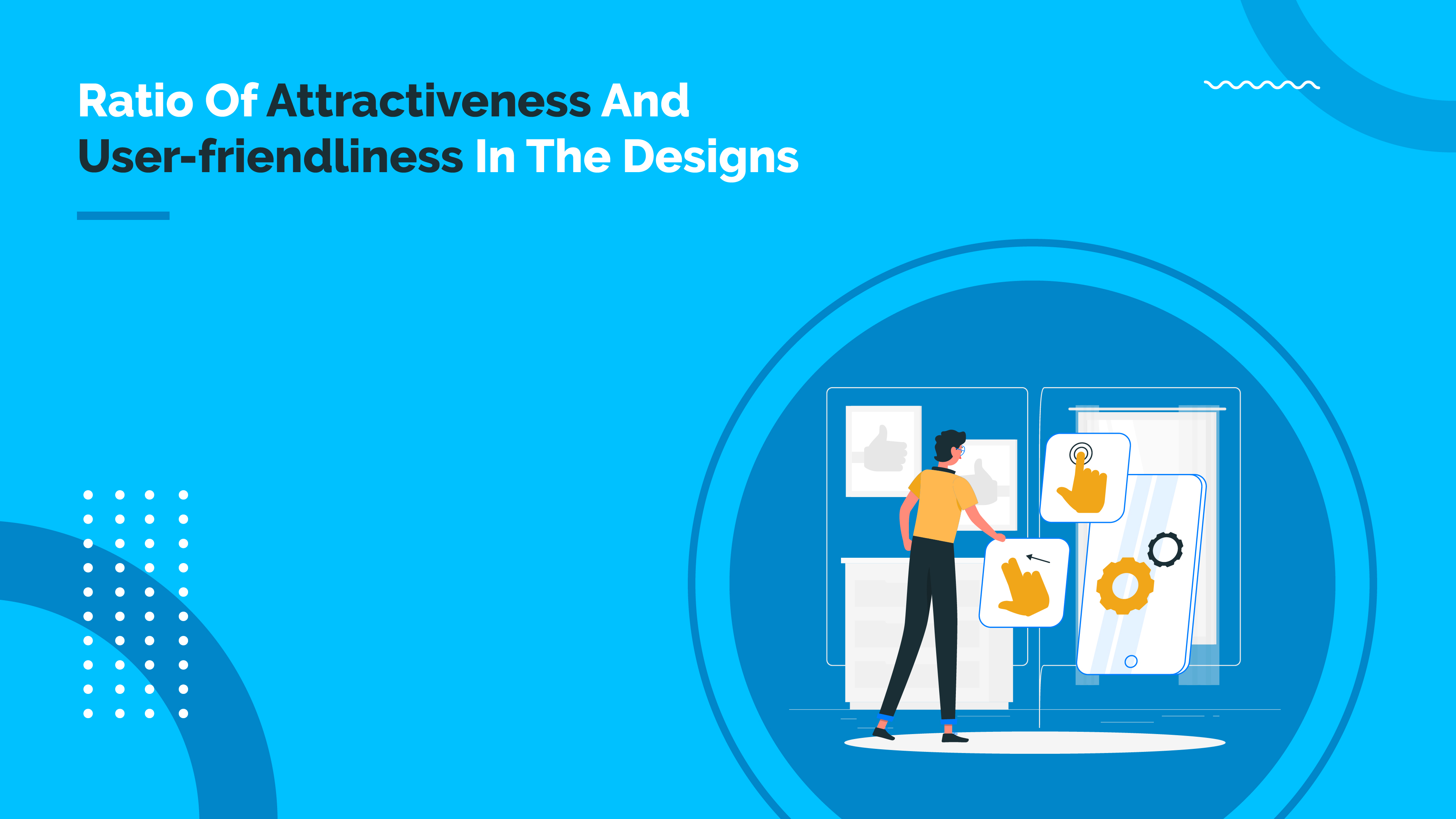 Ratio of attractiveness and user-friendliness in the designs