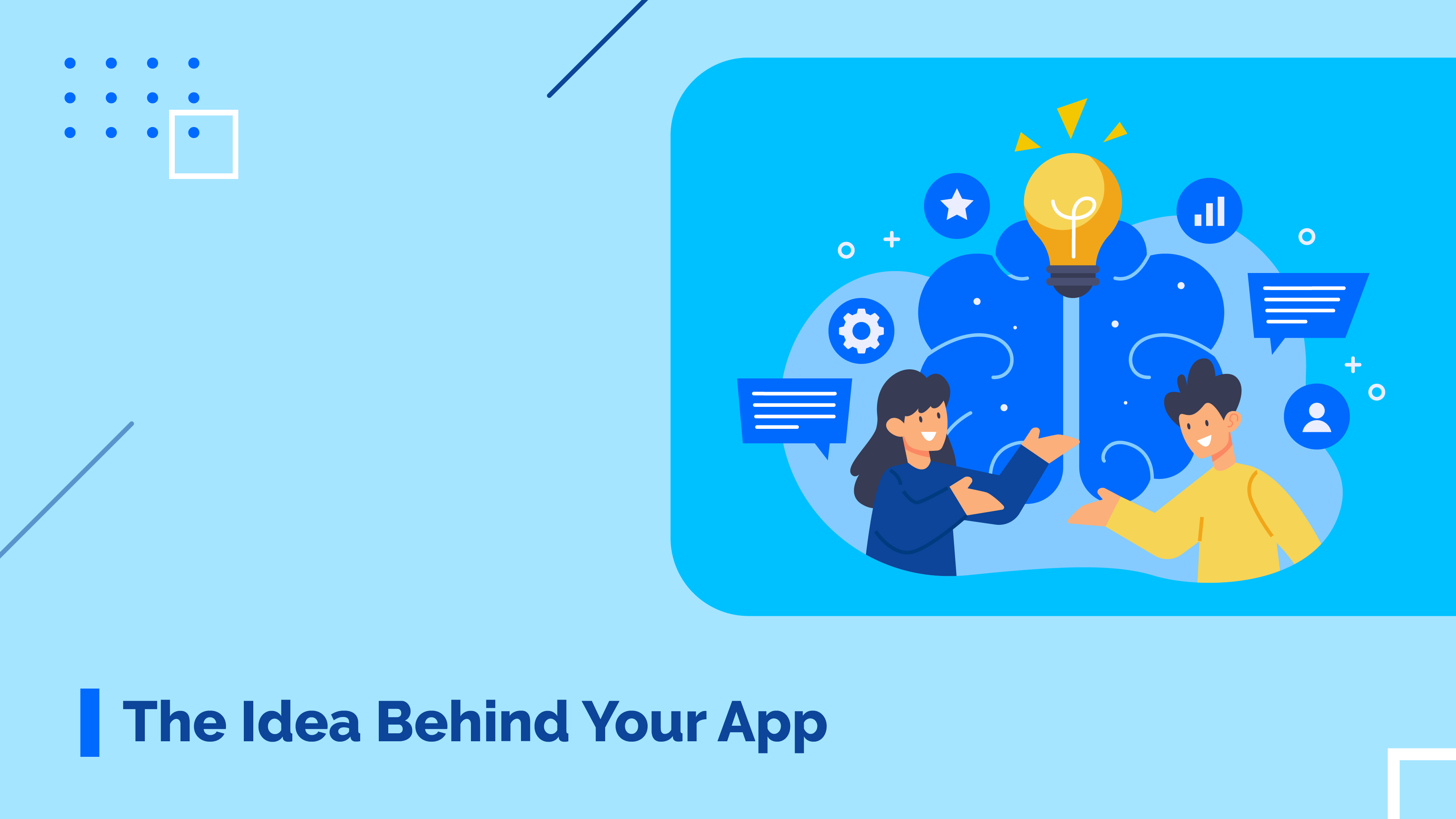 The idea behind your app
