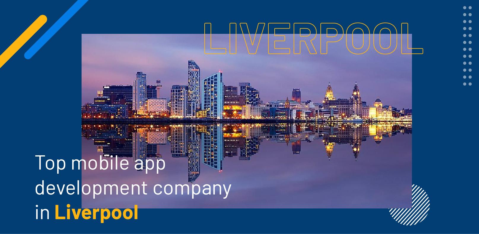 Top Mobile App Development Company in Liverpool - WebClues Infotech